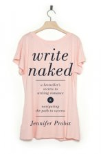 Write Naked: Secrets to Writing Bestselling Romance and Navigating the Path to Success