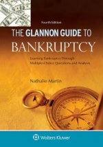 Glannon Guide to Bankruptcy: Learning Bankruptcy Through Multiple-Choice Questions and Analysis