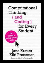 Computational Thinking and Coding for Every Student: The Teacher S Getting-Started Guide