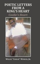 Poetic Letters from a King's Heart: Coolie's Heart