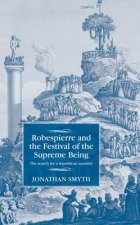 Robespierre and the Festival of the Supreme Being: The Search for a Republican Morality