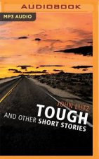 Tough and Other Short Stories: Tough, High Stakes, the Real Shape of the Coast