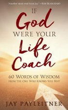 If God Were Your Life Coach: 52 Strategies for Success from the One Who Created You