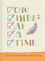One Thing at a Time: A List Journal of Blessings, Plans, and Favorite Things