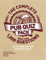 The Complete Pub Quiz Pack: All You Need for a Top Evening of Trivia!
