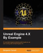 Unreal Engine 4.X By Example