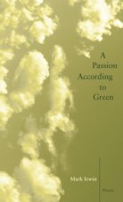 A Passion According to Green