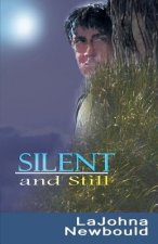 Silent and Still