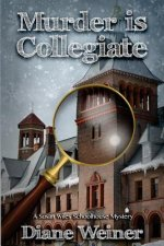 Murder Is Collegiate: A Susan Wiles Schoolhouse Mystery