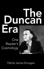 The Duncan Era: One Reader's Cosmology