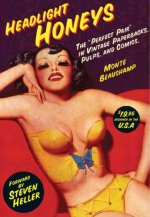 Monte Beauchamp: Headlights Honeys: The Perfect Pair in Vintage Paperbacks, Pulps and Comics.