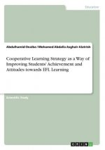 Cooperative Learning Strategy as a Way of Improving Students' Achievement and Attitudes towards EFL Learning