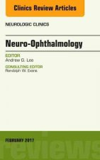 Neuro-Ophthalmology, an Issue of Neurologic Clinics