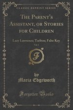 The Parent's Assistant, or Stories for Children, Vol. 1