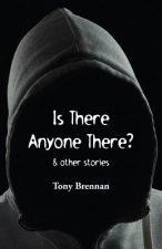 Is There Anyone There?
