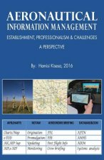 Aeronautical Information Management - Establishment, Professionalism & Challenges - A Perspective