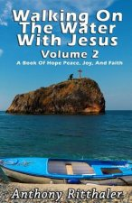Walking On The Water With Jesus Volume 2