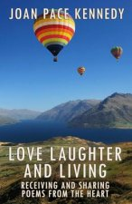 Love, Laughter, and  Living