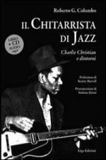 Il chitarrista di jazz Charlie Christian. Con CD Audio
