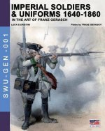 Imperial soldiers & uniforms 1640-1860