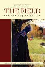 The Field: Cultivating Salvation