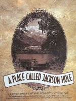 A Place Called Jackson Hole