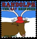 Randolph the Gay Reindeer
