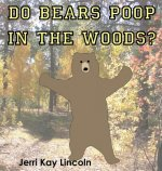 Do Bears Poop in the Woods?
