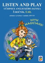 LISTEN AND PLAY With magicians! 1. díl (učebnice)