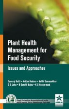 Plant Health Managmenet for Food Security: Issues and Approaches