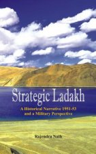 Strategic Ladakh: A Historical Narrative 1951-53 and a Military Perspective