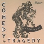 Comedy in Tragedy: That It Should Come to This
