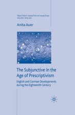 The Subjunctive in the Age of Prescriptivism: English and German Developments During the Eighteenth Century