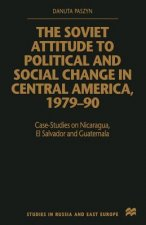 The Soviet Attitude to Political and Social Change in Central America, 1979-90: Case-Studies on Nicaragua, El Salvador and Guatemala