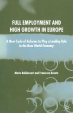Full Employment and High Growth in Europe: A New Cycle of Reforms to Play a Leading Role in the New World Economy