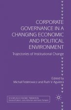 Corporate Governance in a Changing Economic and Political Environment: Trajectories of Institutional Change