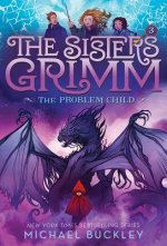 The Sisters Grimm: Book Three: The Problem Child (10th Anniversary Reissue)