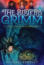 The Sisters Grimm: Book Two: The Unusual Suspects (10th Anniversary Reissue)