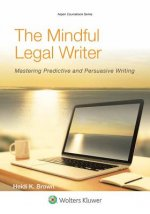 The Mindful Legal Writer: Mastering Predictive and Persuasive Writing