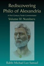 Rediscovering Philo of Alexandria, a First Century Torah Commentator -- Volume IV: Numbers