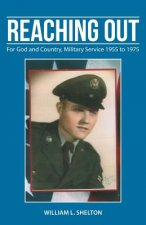 Reaching Out: For God and Country, Military Service 1955 to 1975