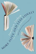 More Alive and Less Lonely: On Writers and Writing