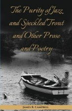 The Purity of Jazz and Speckled Trout and Other Prose and Poetry