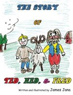 The Story of Ted, Ned, and Fred