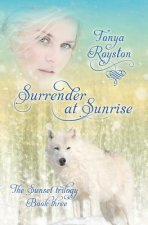 Surrender at Sunrise: Book Three of the Sunset Trilogy