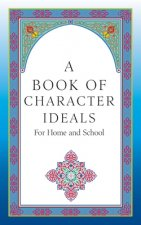 A Book of Values and Character Ideals for Home and School