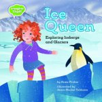 Ice Queen: Exploring Icebergs and Glaciers