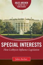 Special Interests: How Lobbyists Influence Legislation