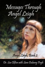 Messages Through Angel Leigh: Angel Leigh