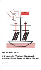 Wi the Haill Voice: 25 Poems by Vladimir Mayakovsky Translated Into Scots by Edwin Morgan